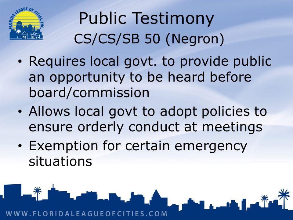 Public Testimony CS/CS/SB 50 (Negron) Requires local govt.