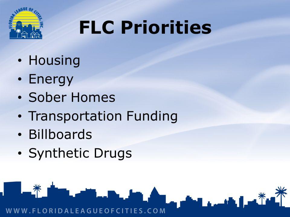 FLC Priorities Housing Energy Sober Homes Transportation Funding Billboards Synthetic Drugs