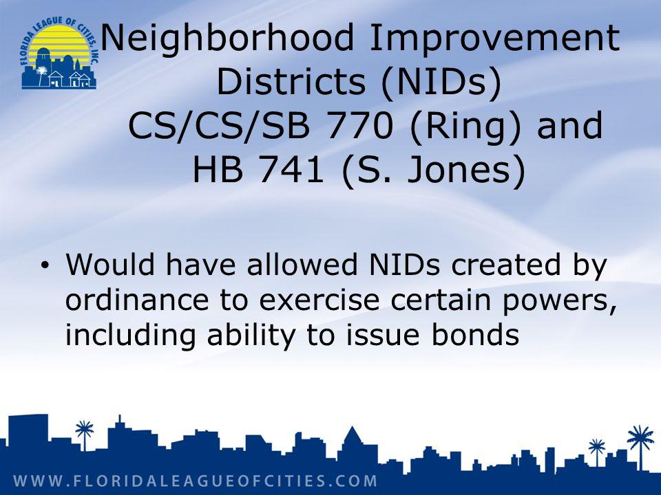 Neighborhood Improvement Districts (NIDs) CS/CS/SB 770 (Ring) and HB 741 (S.