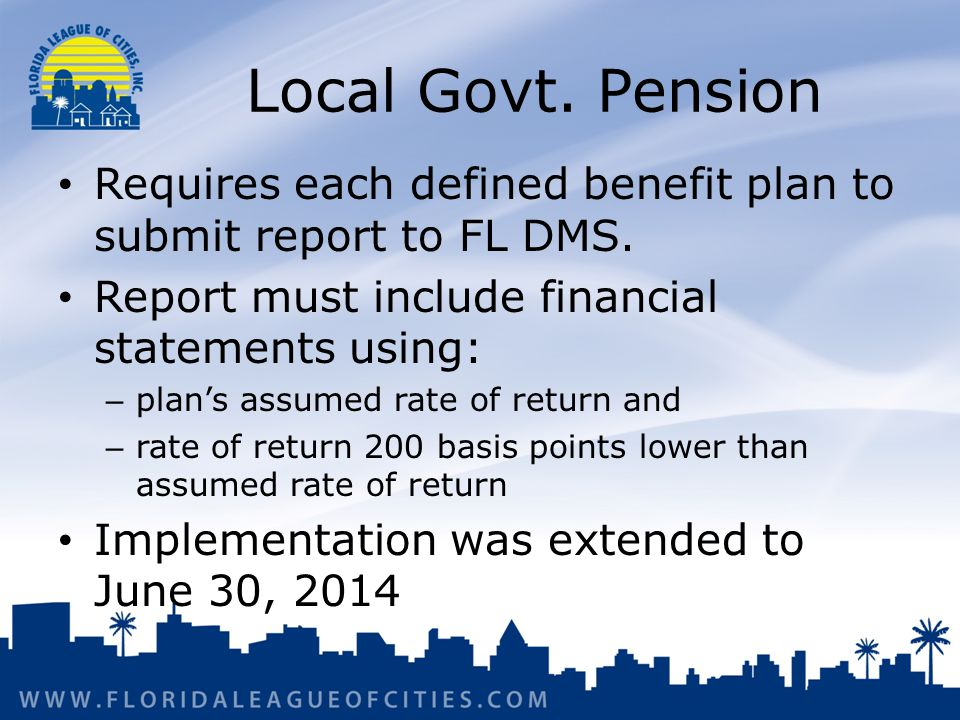 Local Govt. Pension Requires each defined benefit plan to submit report to FL DMS.