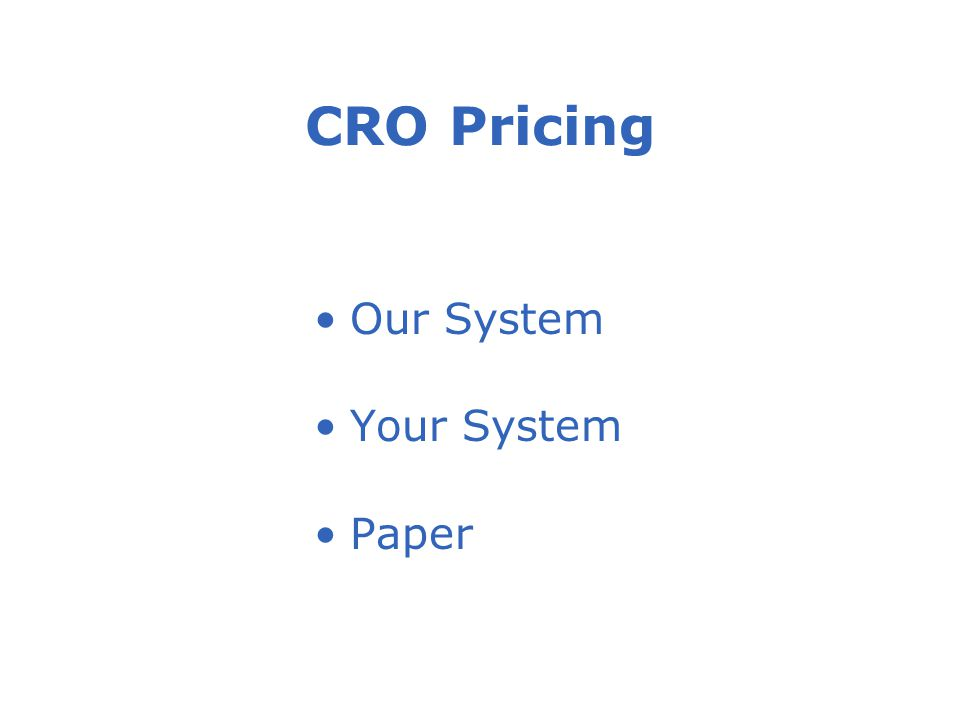 CRO Pricing Our System Your System Paper
