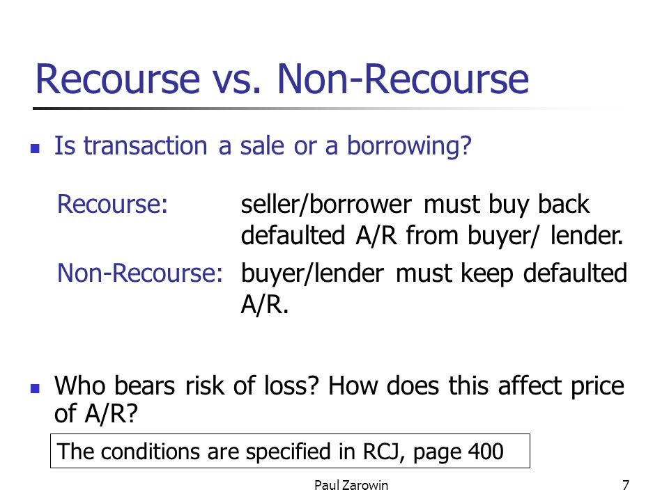 Paul Zarowin7 Recourse vs. Non-Recourse Is transaction a sale or a borrowing.