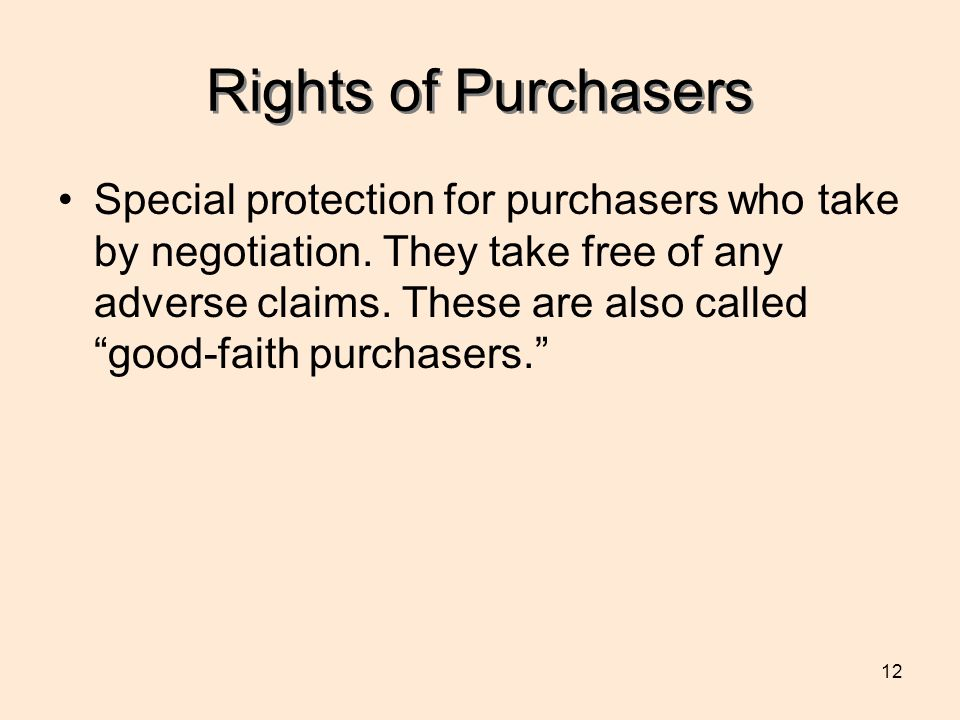 12 Rights of Purchasers Special protection for purchasers who take by negotiation.