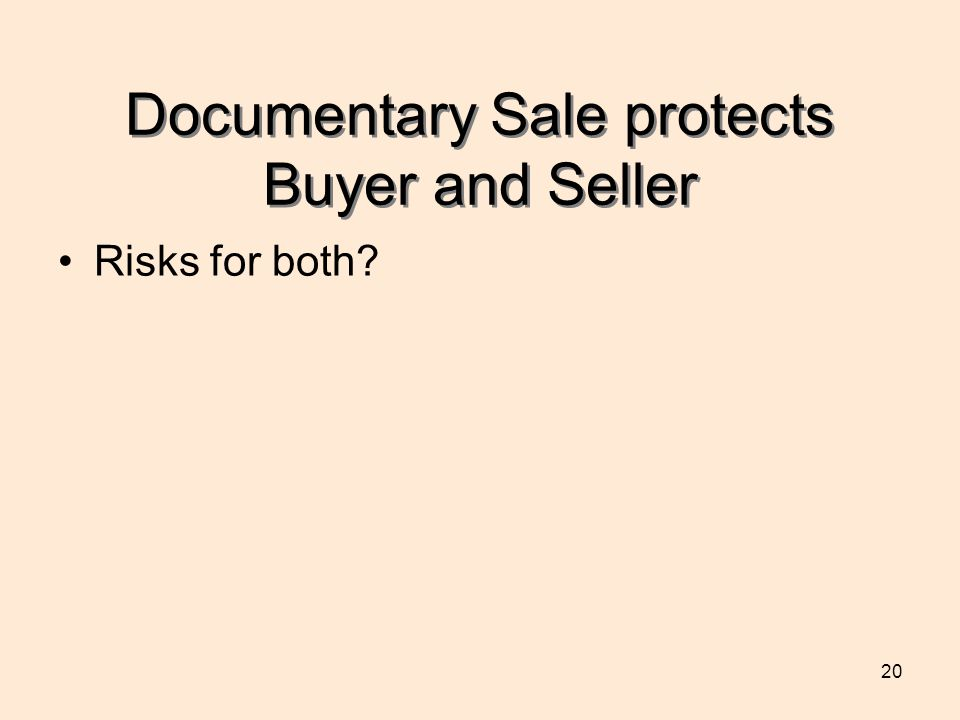 20 Documentary Sale protects Buyer and Seller Risks for both?