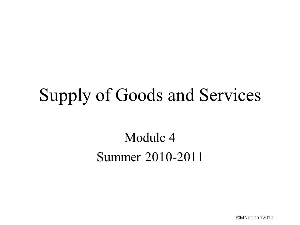 ©MNoonan2010 Supply of Goods and Services Module 4 Summer 2010-2011
