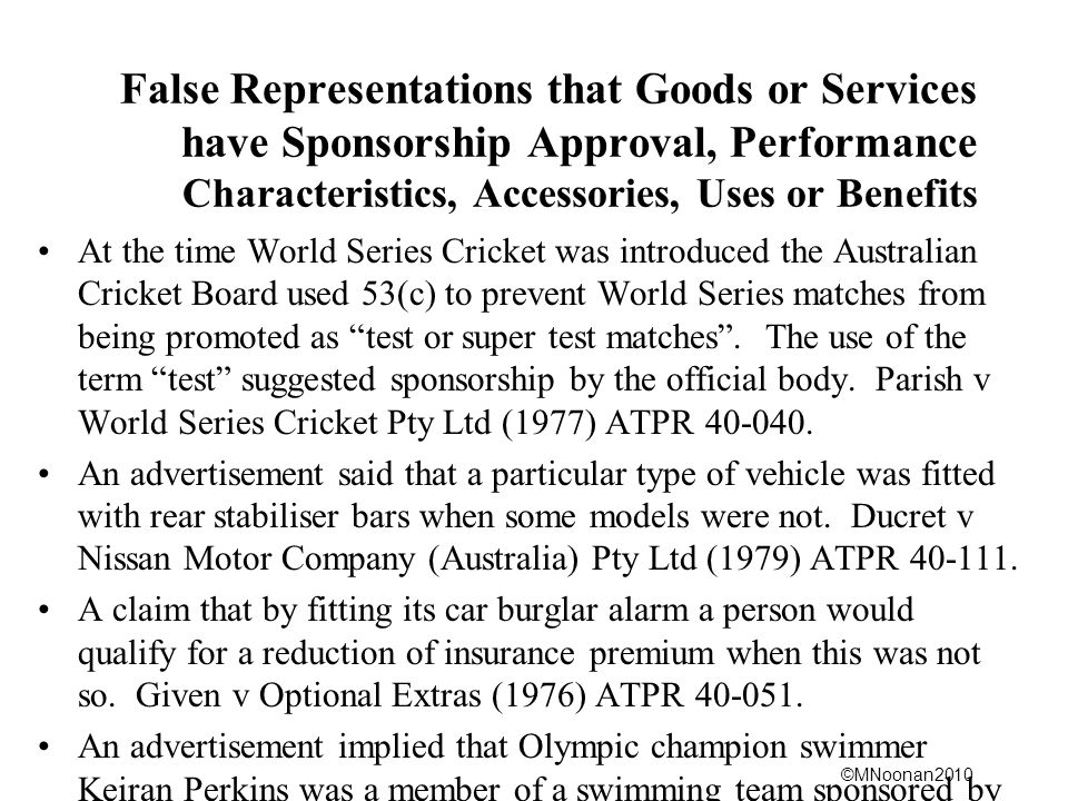 ©MNoonan2010 False Representations that Goods or Services have Sponsorship Approval, Performance Characteristics, Accessories, Uses or Benefits At the