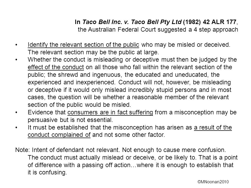 ©MNoonan2010 In Taco Bell Inc. v. Taco Bell Pty Ltd (1982) 42 ALR 177, the Australian Federal Court suggested a 4 step approach Identify the relevant