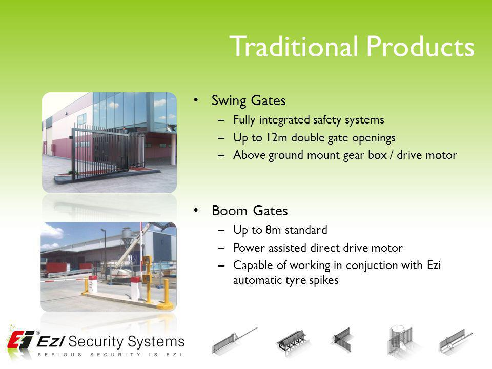 Traditional Products Swing Gates – Fully integrated safety systems – Up to 12m double gate openings – Above ground mount gear box / drive motor Boom G