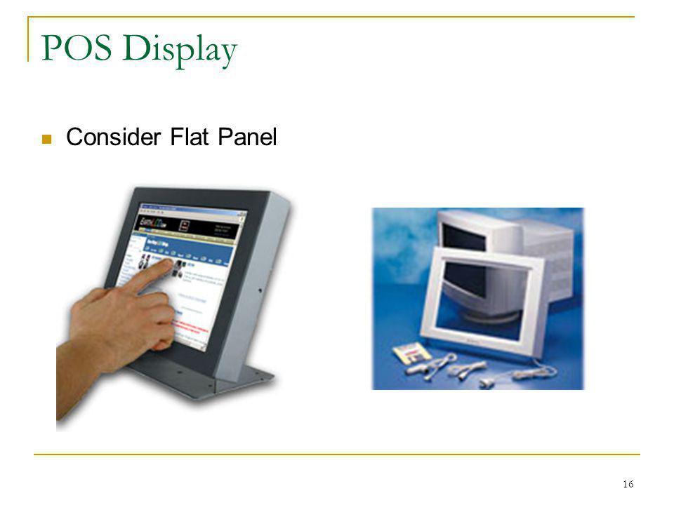 16 POS Display Consider Flat Panel