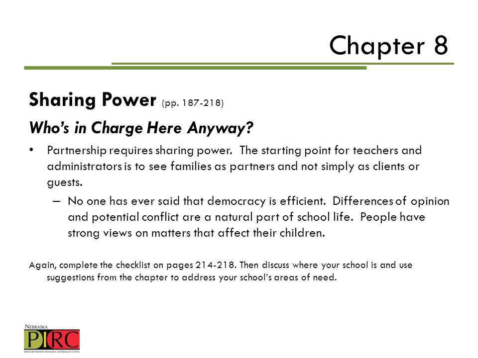 Chapter 8 Sharing Power (pp. 187-218) Whos in Charge Here Anyway? Partnership requires sharing power. The starting point for teachers and administrato