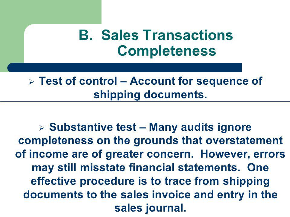 B.Sales Transactions Completeness Test of control – Account for sequence of shipping documents.