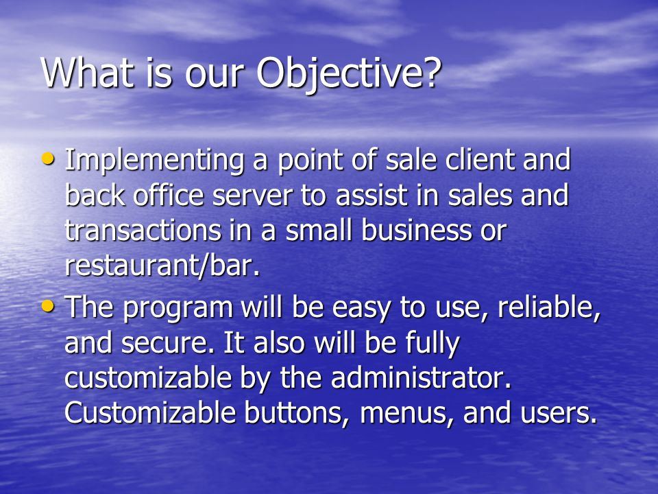 What is our Objective.