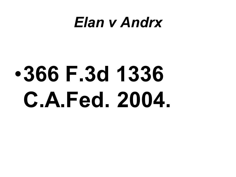 Elan v Andrx 366 F.3d 1336 C.A.Fed. 2004.