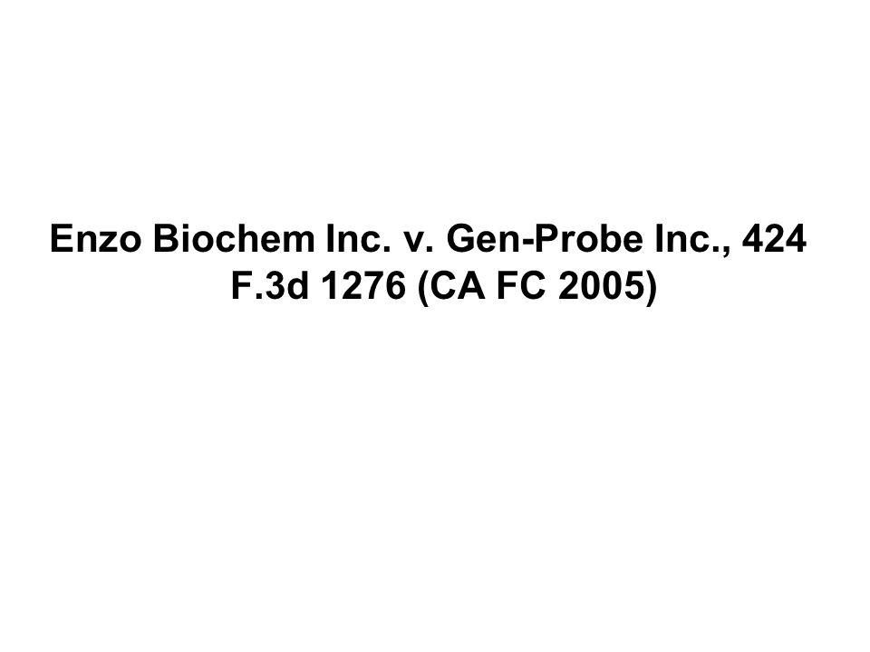 Enzo Biochem Inc. v. Gen-Probe Inc., 424 F.3d 1276 (CA FC 2005)
