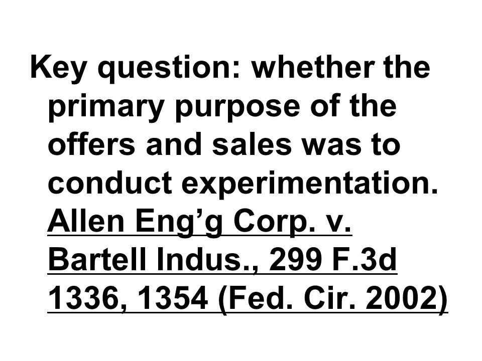 Key question: whether the primary purpose of the offers and sales was to conduct experimentation.
