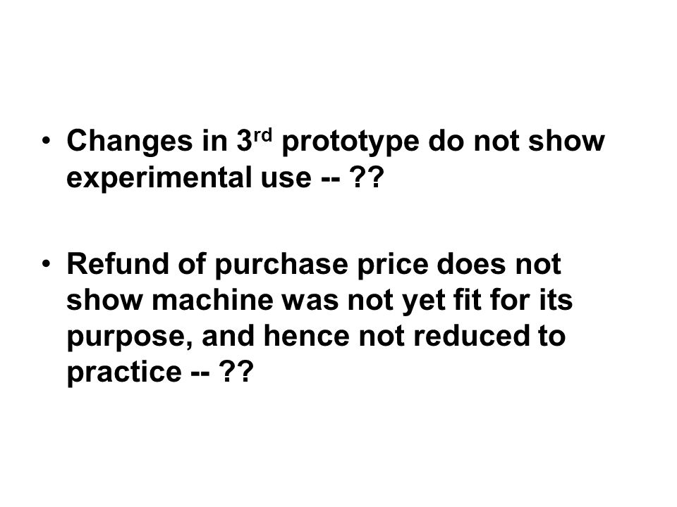 Changes in 3 rd prototype do not show experimental use -- ?.