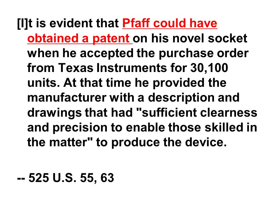 [I]t is evident that Pfaff could have obtained a patent on his novel socket when he accepted the purchase order from Texas Instruments for 30,100 units.