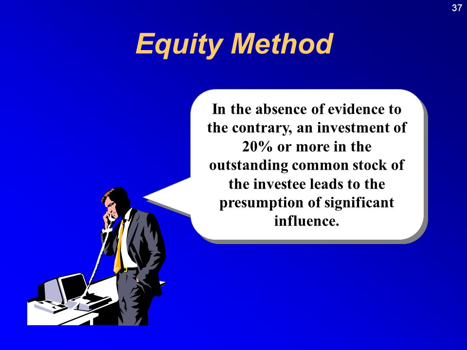 In the absence of evidence to the contrary, an investment of 20% or more in the outstanding common stock of the investee leads to the presumption of significant influence.