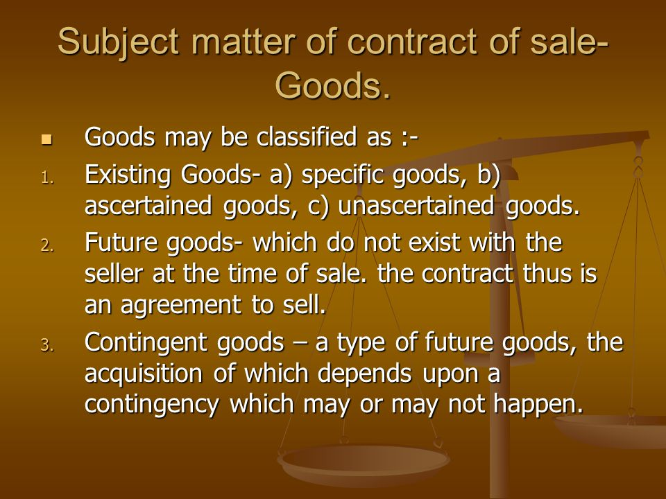 Subject matter of contract of sale- Goods.