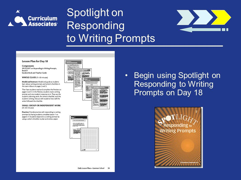 Spotlight on Responding to Writing Prompts Begin using Spotlight on Responding to Writing Prompts on Day 18