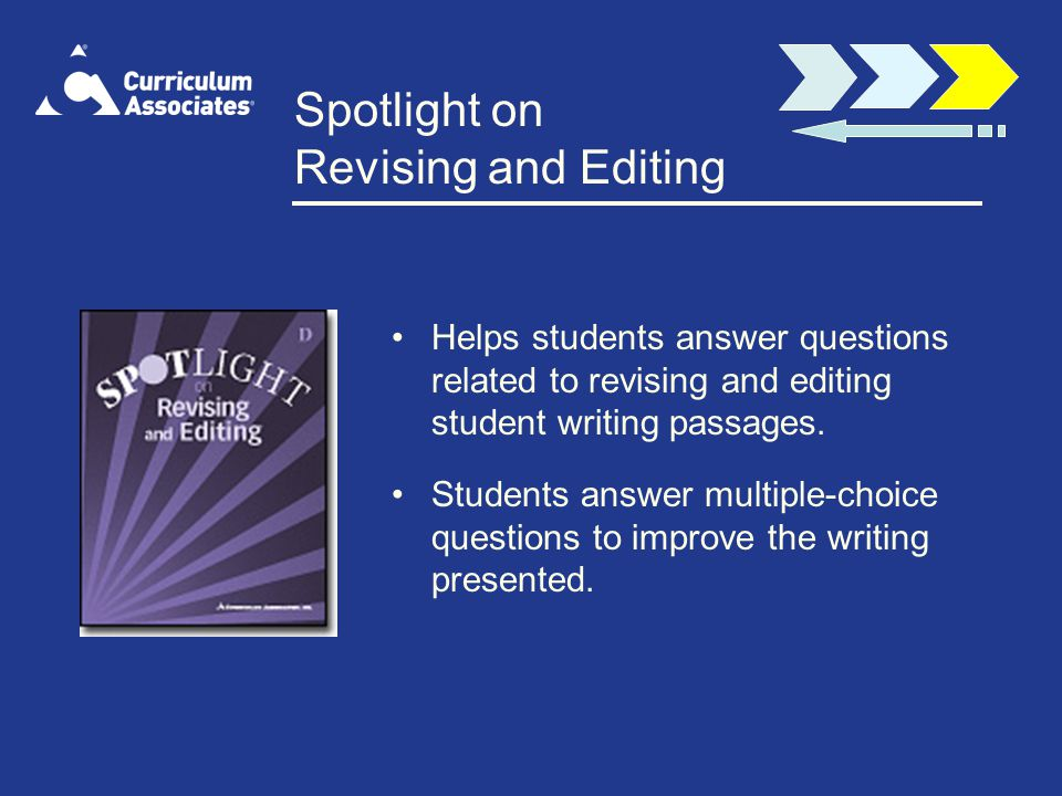 Spotlight on Revising and Editing Helps students answer questions related to revising and editing student writing passages.