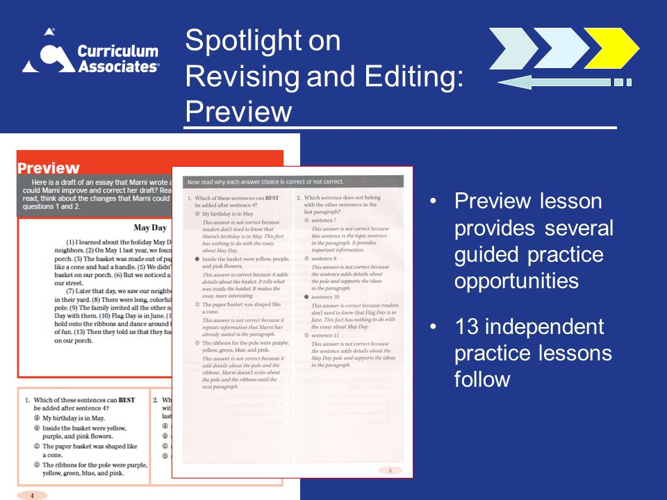 Spotlight on Revising and Editing: Preview Preview lesson provides several guided practice opportunities 13 independent practice lessons follow