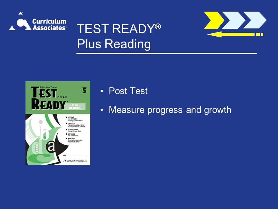TEST READY ® Plus Reading Post Test Measure progress and growth
