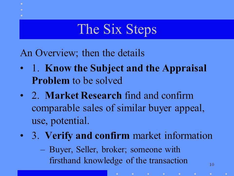 10 The Six Steps An Overview; then the details 1.