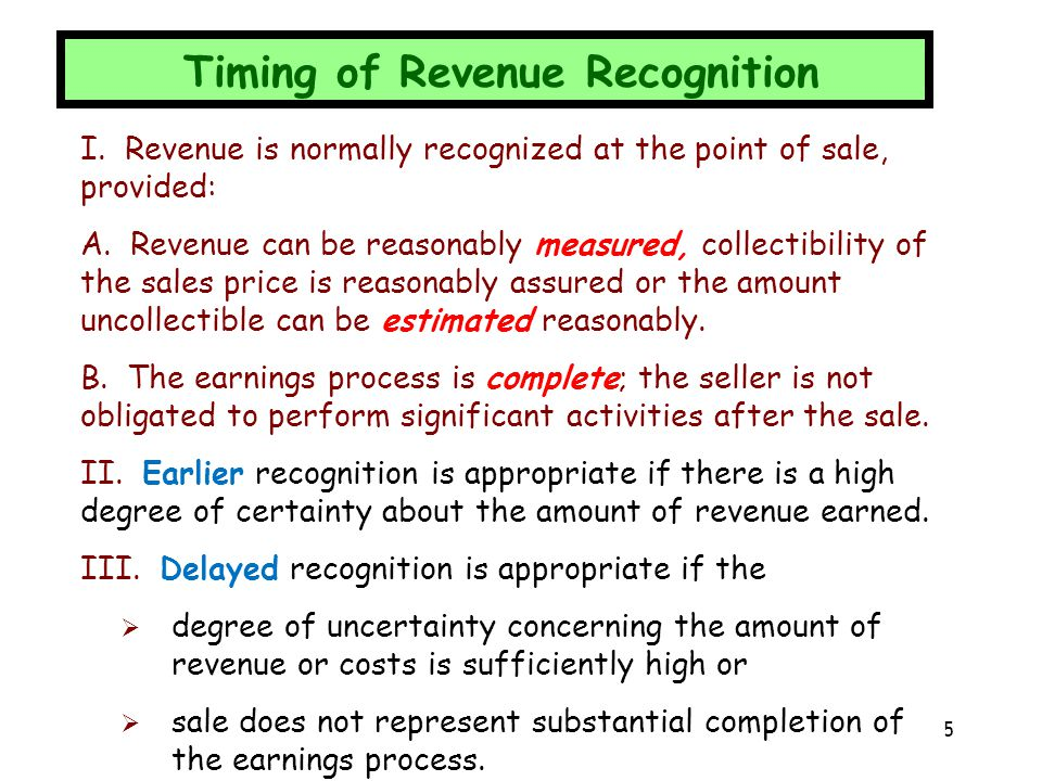 I. Revenue is normally recognized at the point of sale, provided: A. Revenue can be reasonably measured, collectibility of the sales price is reasonab
