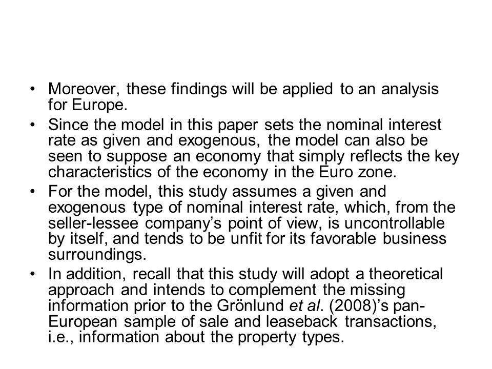 Moreover, these findings will be applied to an analysis for Europe. Since the model in this paper sets the nominal interest rate as given and exogenou