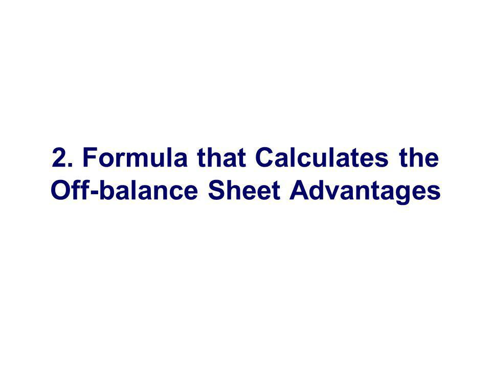 2. Formula that Calculates the Off-balance Sheet Advantages
