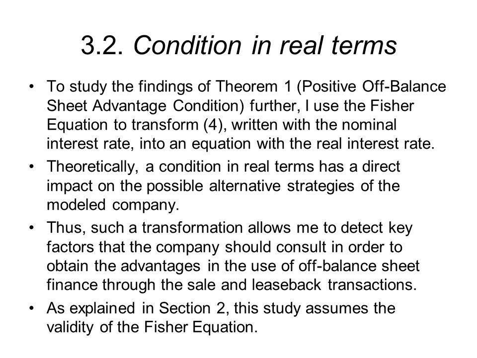 3.2. Condition in real terms To study the findings of Theorem 1 (Positive Off-Balance Sheet Advantage Condition) further, I use the Fisher Equation to