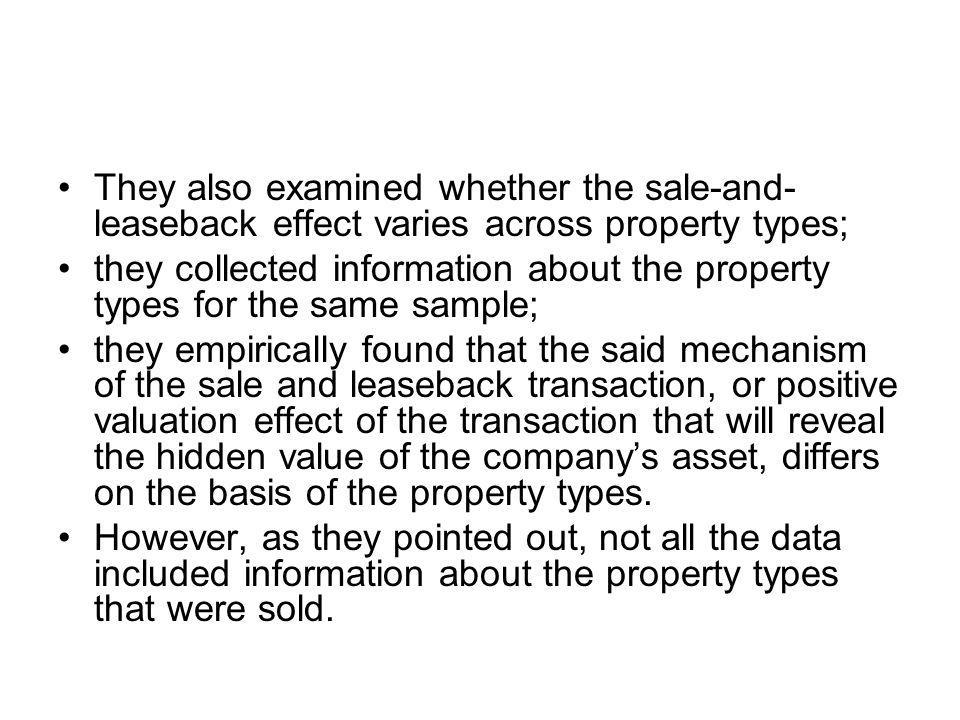 They also examined whether the sale-and- leaseback effect varies across property types; they collected information about the property types for the sa