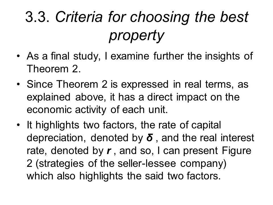 3.3. Criteria for choosing the best property As a final study, I examine further the insights of Theorem 2. Since Theorem 2 is expressed in real terms