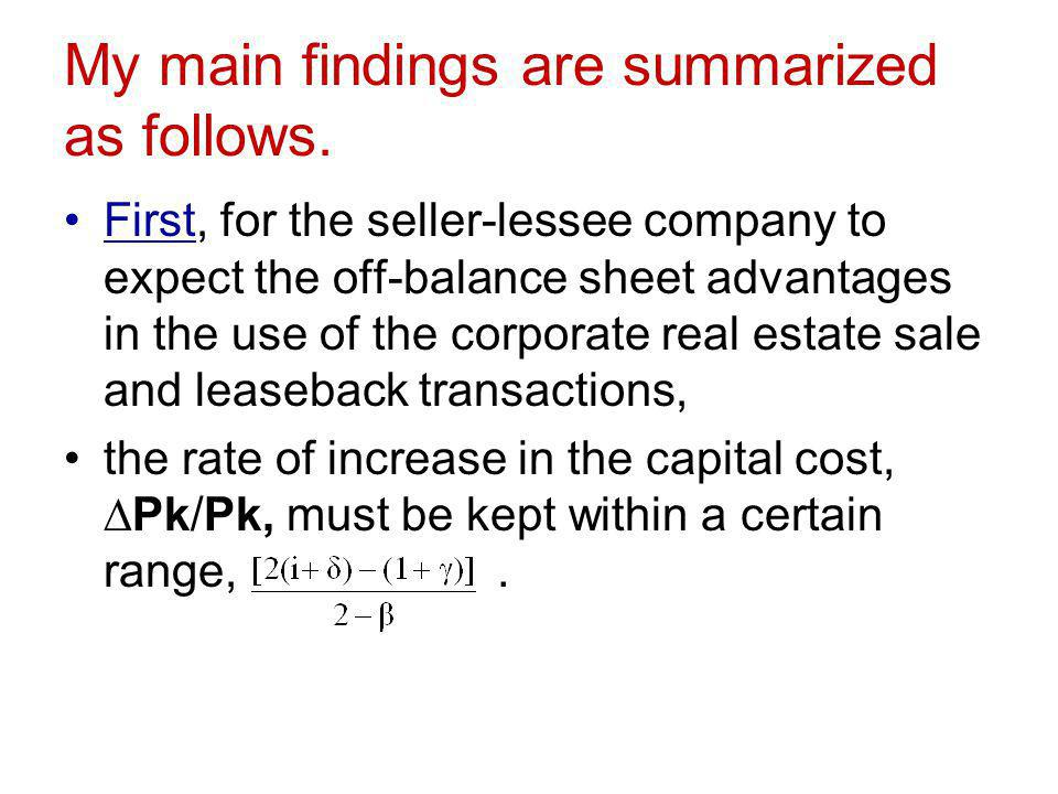 My main findings are summarized as follows. First, for the seller-lessee company to expect the off-balance sheet advantages in the use of the corporat