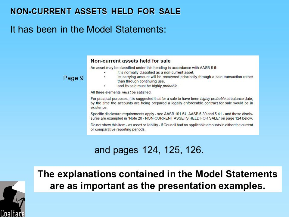 NON-CURRENT ASSETS HELD FOR SALE It has been in the Model Statements: Page 9 and pages 124, 125, 126. The explanations contained in the Model Statemen