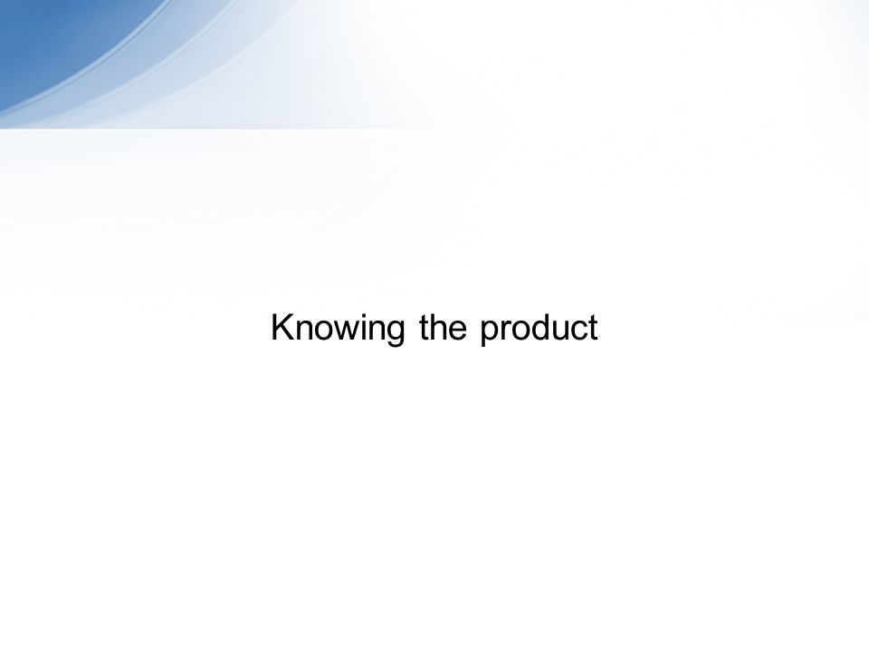 Knowing the product