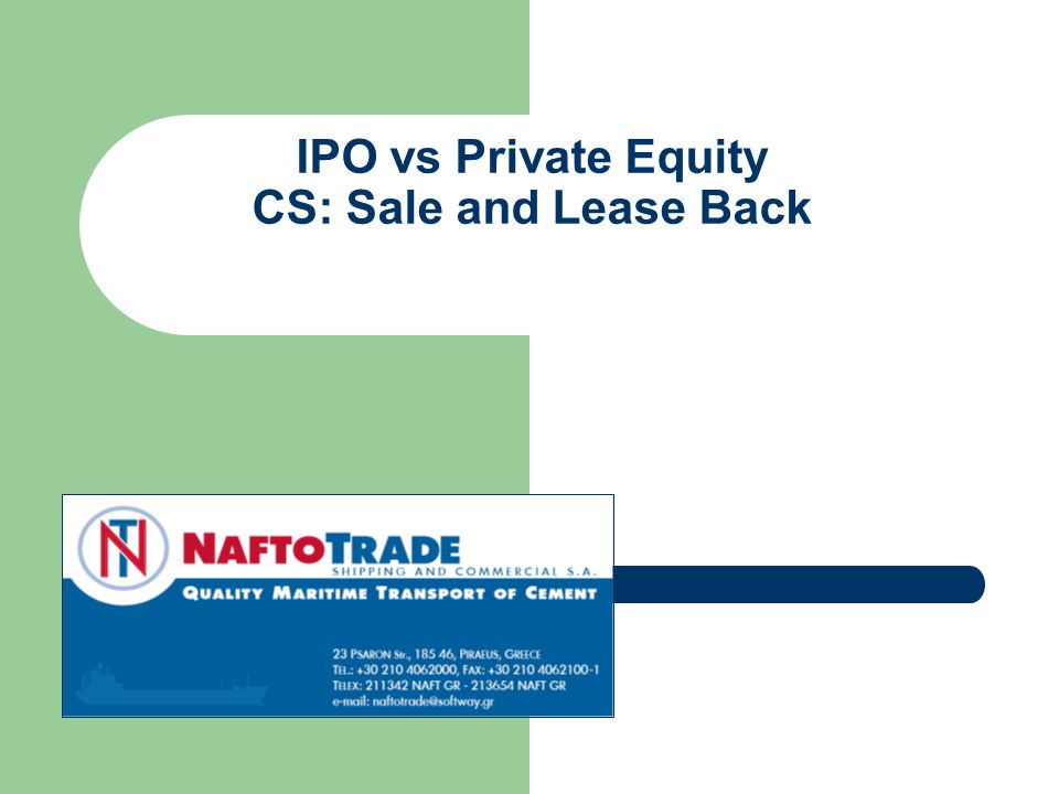 IPO vs Private Equity CS: Sale and Lease Back