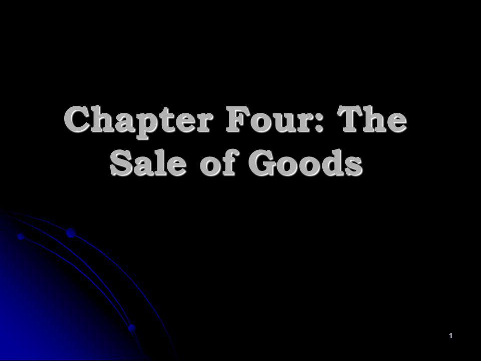 Chapter Four: The Sale of Goods 1