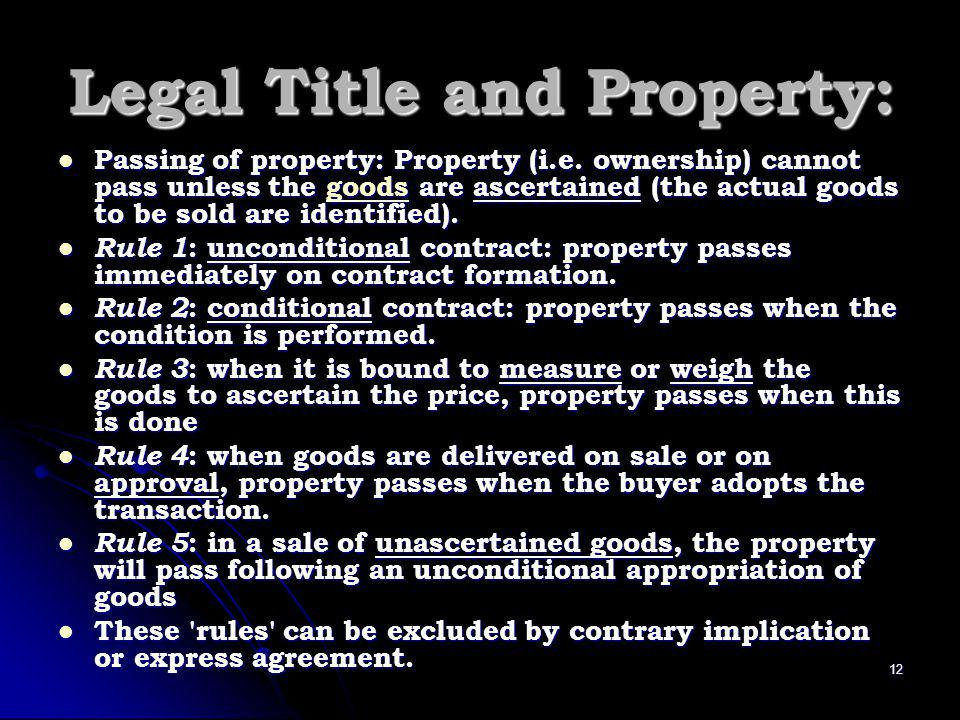 Legal Title and Property: Passing of property: Property (i.e.