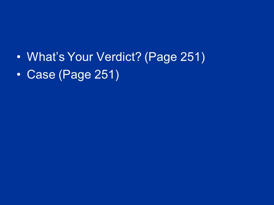 Whats Your Verdict? (Page 251) Case (Page 251)