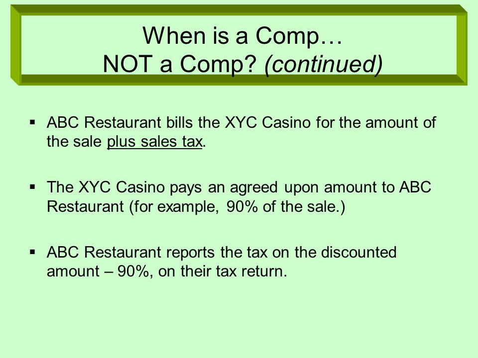 ABC Restaurant bills the XYC Casino for the amount of the sale plus sales tax.