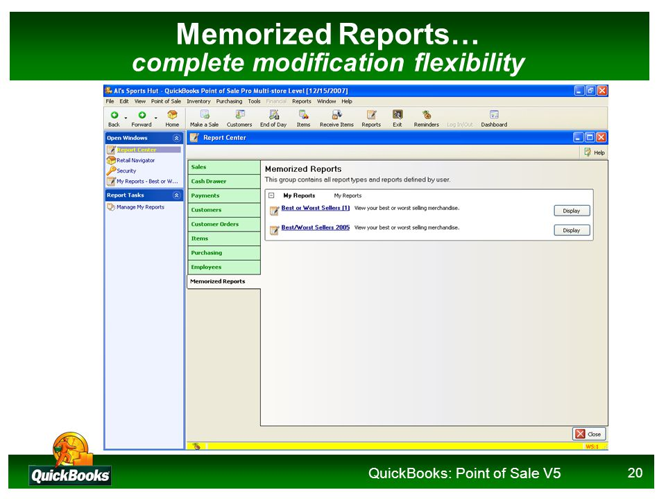 QuickBooks: Point of Sale V5 20 Memorized Reports… complete modification flexibility