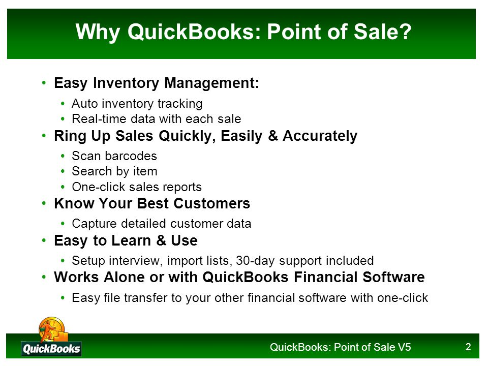 QuickBooks: Point of Sale V5 2 Why QuickBooks: Point of Sale.
