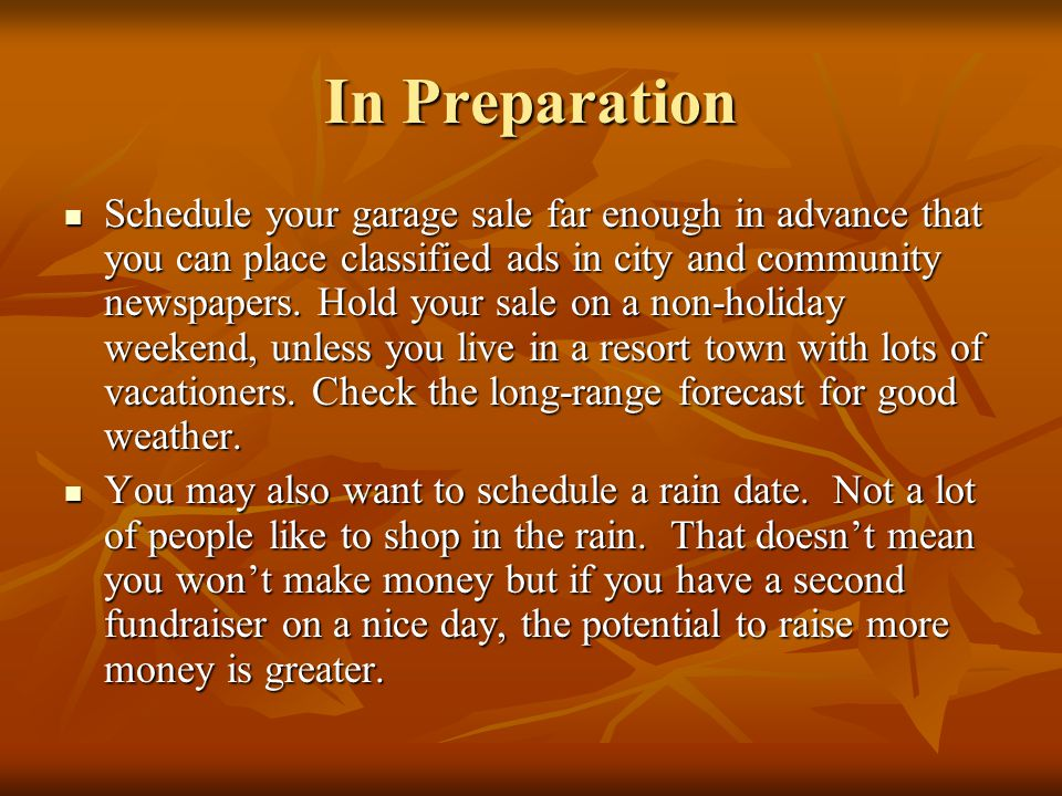 In Preparation Find a good location within your community & obtain permission (in writing) to use the property (yard, field, parking lot, driveway, etc.).