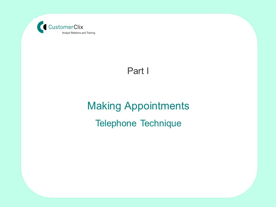 Making the sale: Techniques for non-sales people by Tom Crosby FISMM Part I Making Appointments Telephone Technique