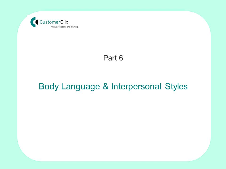 Making the sale: Techniques for non-sales people by Tom Crosby FISMM Part 6 Body Language & Interpersonal Styles