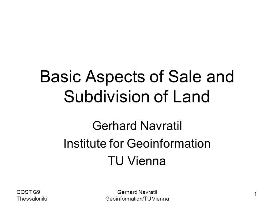 2 COST G9 Thessaloniki Gerhard Navratil Geoinformation/TU Vienna Motivation We have detailed descriptions of cadastral processes.