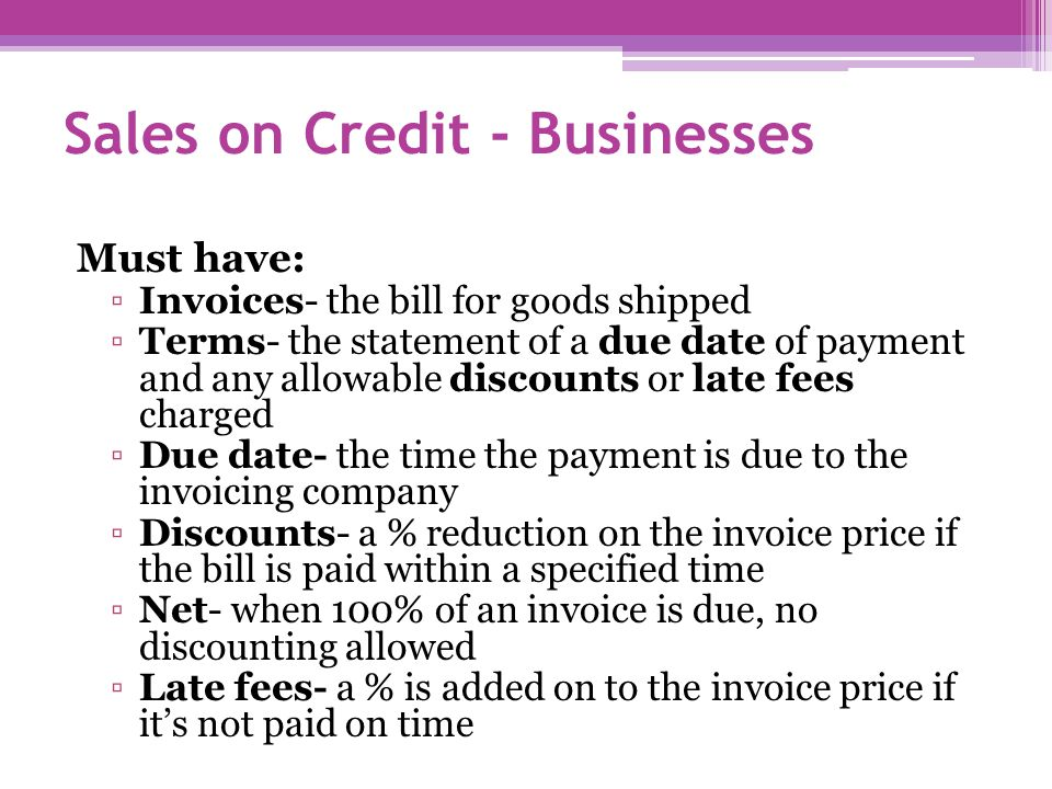 Sales on Credit - Businesses A business uses trade accounts to buy goods from another business in agreement to pay for them at a later date.