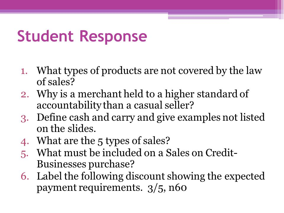 Sales on Credit - Businesses Must have: Invoices- the bill for goods shipped Terms- the statement of a due date of payment and any allowable discounts or late fees charged Due date- the time the payment is due to the invoicing company Discounts- a % reduction on the invoice price if the bill is paid within a specified time Net- when 100% of an invoice is due, no discounting allowed Late fees- a % is added on to the invoice price if its not paid on time